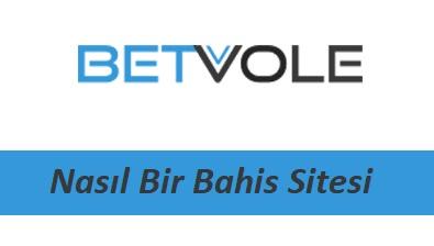 Betvole Nasıl Bir Bahis Sitesi?