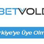 Betvole Türkiye'ye Üye Olmak